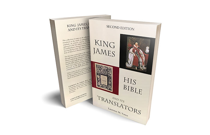 King James, His Bible, and Its Translators *Second Edition*